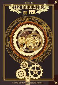 Les Magiciens du fer, bd chez Makaka éditions de Cetrix, Yuio