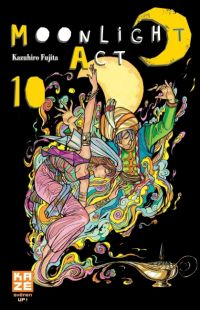 Moonlight act  T10 : , manga chez Kazé manga de Fujita