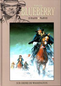 Marshal Blueberry T1 : Sur ordre de Washington (0), bd chez Hachette de Giraud, Vance, Petra