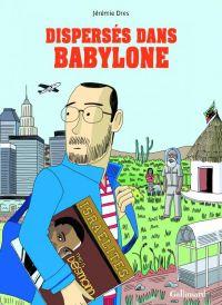 Dispersés dans Babylone : , bd chez Gallimard de Dres