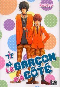 Le garçon d'à côté T1, manga chez Pika de Robico