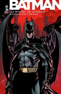Free Comic Book Day - Urban Comics T1 : Batman - Les portes de Gotham (0), comics chez Urban Comics de Parrott, Higgins, Snyder, McCarthy, Nolan, Nguyen, Donovan, Major