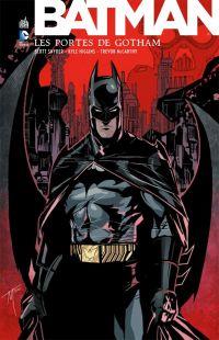Free Comic Book Day - Urban Comics T1 : Batman - Les portes de Gotham (0), comics chez Urban Comics de Parrott, Higgins, Snyder, McCarthy, Nolan, Nguyen, Donovan, Major