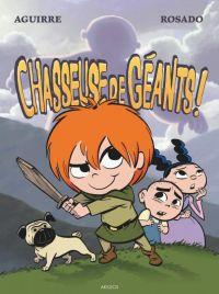 Les chroniques de Claudette : Chasseuse de géants !, bd chez Akileos de Aguirre, Rosado, Novak