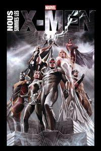 Nous sommes les X-Men, comics chez Panini Comics de Wein, Byrne, Thomas, Lee, Kelly, Nocenti, Claremont, Morrison, Kirby, Adams, Adams, Davis, Quitely, Cockrum, Lee, Collectif, Granov