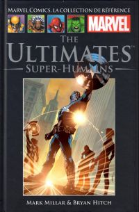 Marvel Comics, la collection de référence T27 : The Ultimates - Super-Humains (0), comics chez Hachette de Millar, Hitch, Mounts