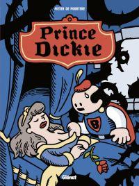 Dickie T4 : Prince Dickie (0), bd chez Glénat de de Poortere