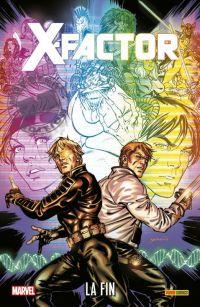 X-Factor : La fin (0), comics chez Panini Comics de David, Edwards, Davidson, Carnero, Kirk, Milla, Rosenberg, Yardin
