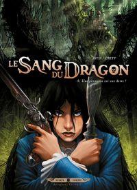 Le sang du dragon T8 : La promesse est une dette (0), bd chez Soleil de Istin, Crety, Digikore studio, Demare