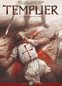 Templier T3 : Dans les mains de Lucifer (0), bd chez Soleil de Istin, Louis, Léoni, Negrin, Jacquemoire, Vattani