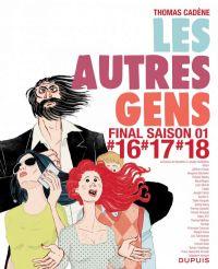 Les Autres Gens T11 : #16 #17 #18 (0), bd chez Dupuis de Cadène, Collectif