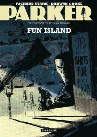 Parker T4 : Fun island (0), comics chez Dargaud de Cooke, Richard Stark