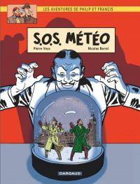 Les aventures de Philip et Francis T3 : SOS Météo (0), bd chez Dargaud de Veys, Barral, de La Fuente