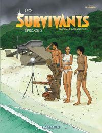 Survivants T3 : Anomalies quantiques (0), bd chez Dargaud de Léo