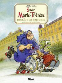 Soeur Marie-Thérèse des Batignolles T2 : Heureux les imbéciles, bd chez Glénat de Maëster, Ruby