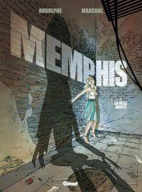 Memphis T2 : La Ville morte (0), bd chez Glénat de Rodolphe, Marchal, Bouët