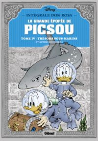 La Grande épopée de Picsou T4 : Trésor sous cloche (0), comics chez Glénat de Rosa