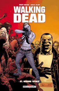 Walking Dead T21 : Guerre totale (0), comics chez Delcourt de Kirkman, Adlard, Gaudiano, Rathburn