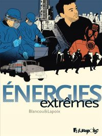 Energies extrêmes, bd chez Futuropolis de Lapoix, Blancou