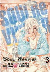 Soul reviver  T3, manga chez Tonkam de Fujisawa, Akishige
