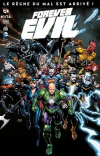 Forever Evil T1, comics chez Urban Comics de Johns, Buccellato, Tomasi, Kudranski, Zircher, Finch, Batista, Kalisz, Nolan, Filardi, Dzioba, Oback