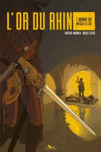 L'Or du rhin T1 : L'homme au masque de cuir (0), bd chez Les éditions du Long Bec de Seiter, Wagner