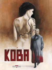 Koba, bd chez Delcourt de Dufaux, Penet, Bastide, Bastide