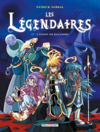 Les légendaires T17 : L'Exode de Kalandre, bd chez Delcourt de Sobral