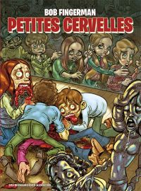 Petites cervelles, comics chez Les Humanoïdes Associés de Fingerman