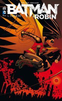 Batman et Robin T1 : Tueur né (0), comics chez Urban Comics de Tomasi, Gleason, Kalisz