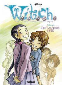 Witch – Saison 2, T6 : Fragments d'été (0), bd chez Glénat de Conti, Zanotta, Campinoti, Baggio, Bertolucci