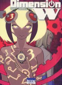 Dimension W T3, manga chez Ki-oon de Iwahara