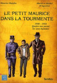 Le Petit Maurice dans la tourmente : 1940-1944 Quatre ans parmi les sous-hommes (0), bd chez Tartamudo de Rajsfus, d' Agostini, d' Agostini