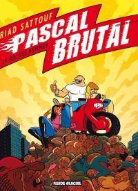 Pascal Brutal T4 : Le roi des hommes, bd chez Fluide Glacial de Sattouf