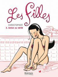 Les filles T3 : Action ou vérité (0), bd chez Kennes éditions de Christopher, de la Serna