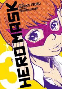 Hero mask T3, manga chez Tonkam de Tsuru, Okabe