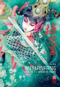 Mei Lanfang - Une vie à l'opéra de Pékin T1, manga chez Urban China de Yin