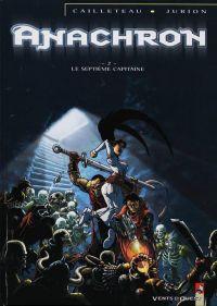 Anachron T2 : Le septième capitaine (0), bd chez Vents d'Ouest de Cailleteau, Jurion, Cailleteau