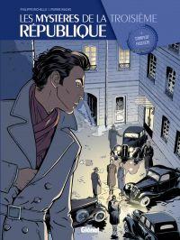 Les Mystères de la Troisième République T3 : Complot fasciste, bd chez Glénat de Richelle, Wachs, Boccato