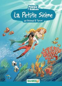 La Petite sirène, bd chez Bamboo de Brrémaud, Beney, Turconi