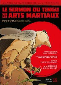 Le sermon du tengu sur les arts martiaux, manga chez Budo éditions de Chozanshi, Wilson, Morikawa