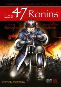 Les 47 ronins, manga chez Budo éditions de Wilson, Shimojima
