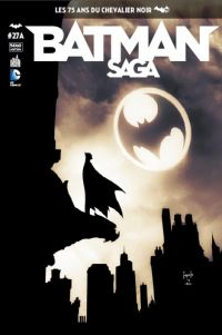 Batman Saga T27, comics chez Urban Comics de Bennett, Layman, Meltzer, Snyder, Tynion IV, Francavilla, Tomasi, Capullo, Hitch, Gleason, Miki, Clarke, Glapion, Pasarin, Gray, Lucas, Fabok, Blond, Morey, FCO Plascencia, McCaig, Baron, Kalisz, Lee