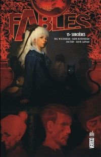 Fables T15 : Sorcières, comics chez Urban Comics de Willingham, Buckingham, Lapham, Fern, Leialoha, Loughridge, Ruas
