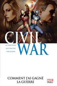 Civil War T6 : Comment j'ai gagné la guerre (0), comics chez Panini Comics de Knauf, McDuffie, Straczynski, Knauf, Fraction, Olivetti, Zircher, Mckone, Lanning, White, Guru efx, Smith, Mounts, Granov