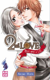 2nd love - once upon a lie  T4, manga chez Kazé manga de Hata