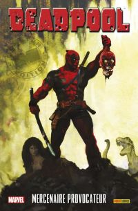 Deadpool - Mercenaire provocateur, comics chez Panini Comics de Gischler, Baker, Liefeld, Das Pastoras, Dazo, Scalera, Milla, Suydam