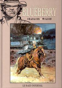La jeunesse de Blueberry T6 : Le raid infernal (0), bd chez Hachette de Corteggiani, Charlier, Wilson, Gale