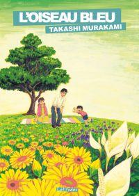 L' oiseau bleu, manga chez Ki-oon de Murakami