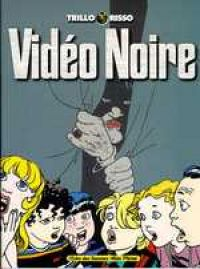 Vidéo noire, bd chez Albin Michel de Trillo, Risso